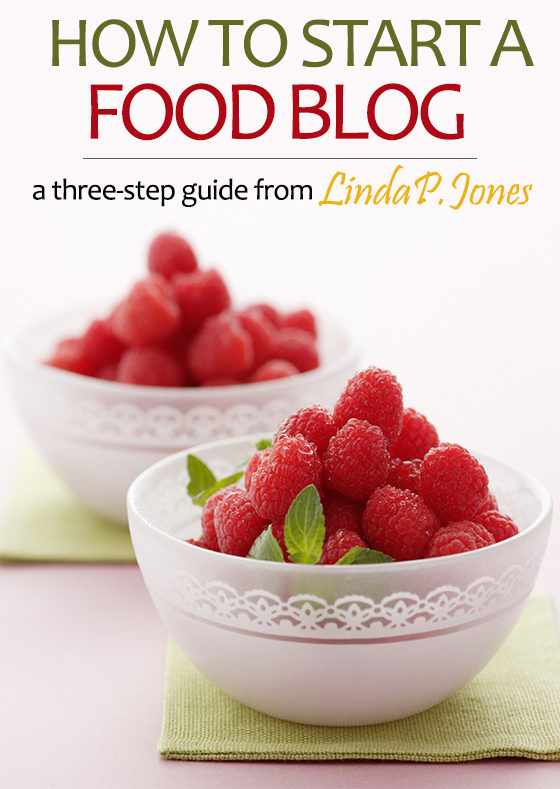 How-To-Start-a-Food-Blog-Three-Steps