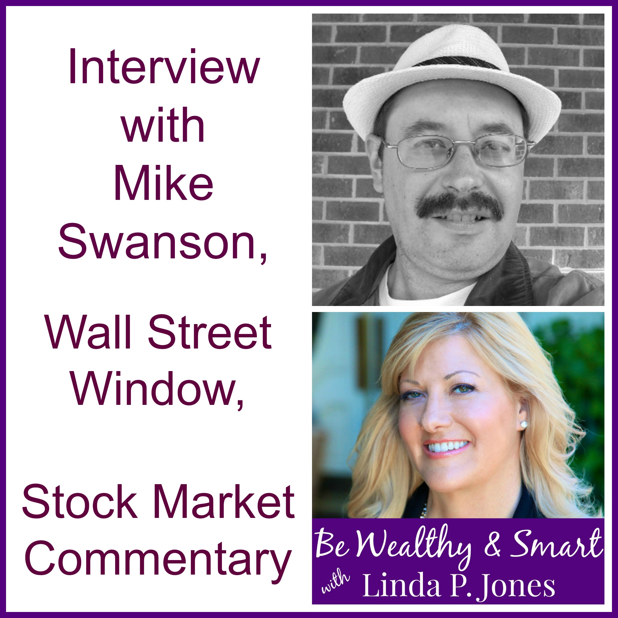 079: Interview with Mike Swanson, Wall Street Window